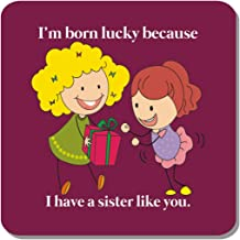 Family Shoping Birthday Gifts for Sister Im Born Lucky Because I Have a Sister Like You Fridge Magnet Home Kitchen Office Décor