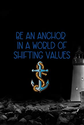 Be An Anchor In A World Of Shifting Values.: Blank Lined Notebook ( Sailor ) Map