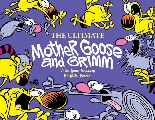 The Ultimate Mother Goose and Grimm: A 20-Year Treasury