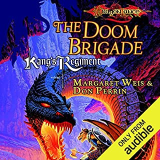 The Doom Brigade     Dragonlance: Kang's Regiment, Book 1              By:                                                                                                                                 Margaret Weis,                                                                                        Don Perrin                               Narrated by:                                                                                                                                 Nick Sullivan                      Length: 10 hrs and 14 mins     8 ratings     Overall 4.6