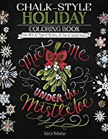 Chalk-Style Holiday Coloring Book: Color With All Types of Markers, Gel Pens & Colored Pencils
