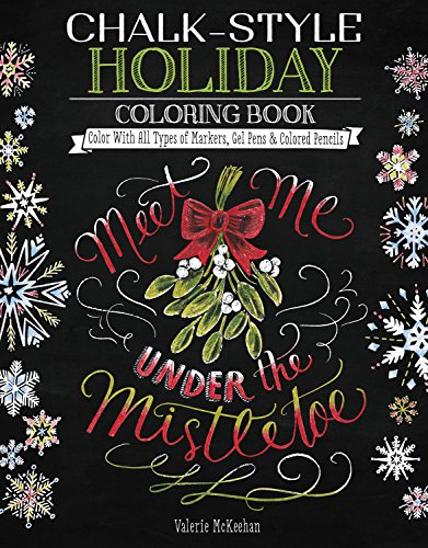 Chalk-Style Holiday Coloring Book: Color with All Types of Markers, Gel Pens