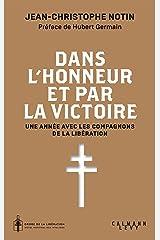 Dans l'honneur et par la victoire : Une année avec les compagnons de la Libération (Sciences Humaines et Essais) Format Kindle
