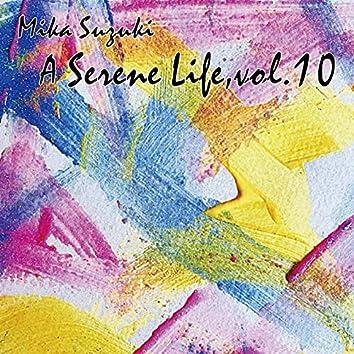 A Serene Life, Vol.10