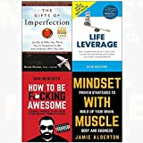 Gifts of imperfection, life leverage, how to be f*cking awesome, mindset with muscle 4 books collection set