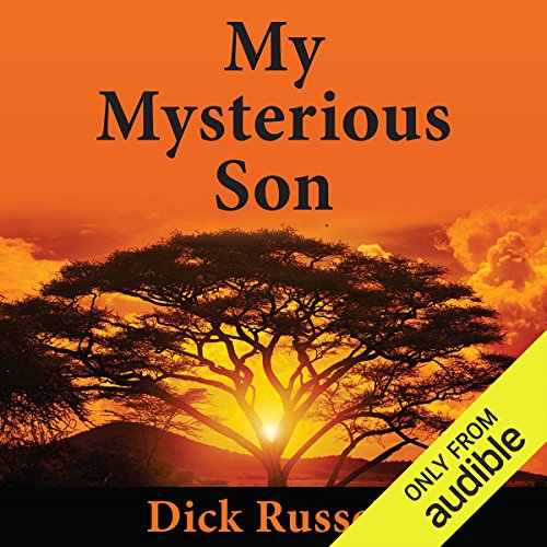 My Mysterious Son     A Life-Changing Passage Between Schizophrenia and Shamanism              By:                                                                                                                                 Dick Russell                               Narrated by:                                                                                                                                 Mirron Willis                      Length: 16 hrs and 45 mins     10 ratings     Overall 4.3