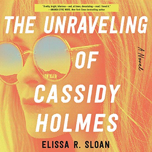 Couverture de The Unraveling of Cassidy Holmes