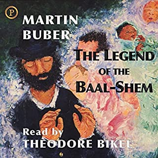 The Legend of the Baal-Shem                   By:                                                                                                                                 Martin Buber                               Narrated by:                                                                                                                                 Theodore Bikel                      Length: 2 hrs and 51 mins     3 ratings     Overall 4.7