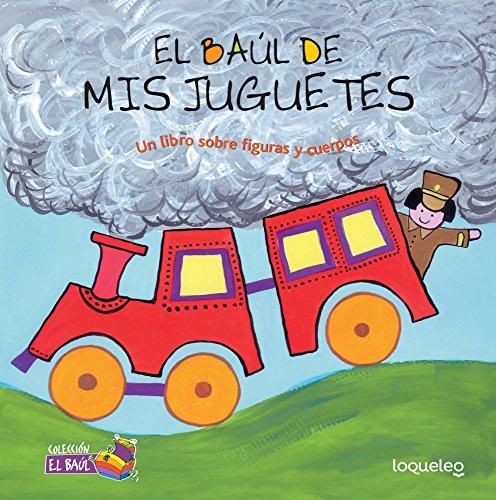 El Baul de MIS Juguetes: Un Libro Sobre Figuras y Cuerpos / My Toys Treasure Chest: A Book about Shapes and Solids (Spanish Edition)