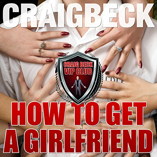 How to Get a Girlfriend: What Do Girls Find Attractive cover art
