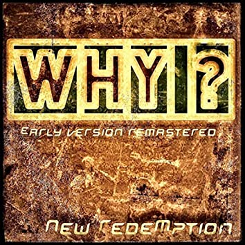 Why (Early Version Remastered)