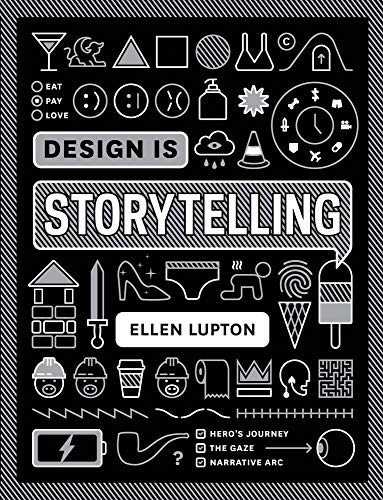 Compare Textbook Prices for Design Is Storytelling COOPER HEWITT 1 Edition ISBN 9781942303190 by Lupton, Ellen