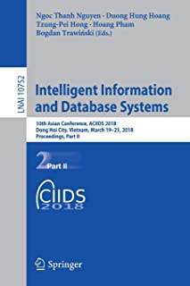 Intelligent Information and Database Systems: 10th Asian Conference, ACIIDS 2018, Dong Hoi City, Vietnam, March 19-21, 201...