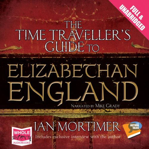 The Time Traveller's Guide to Elizabethan England cover art