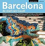 Barcelona, de stad van Gaudí: De stad van Gaudí