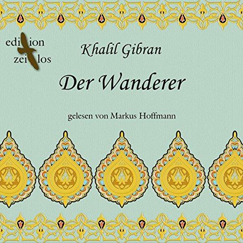 Der Wanderer. Gleichnisse und Parabeln audiobook cover art