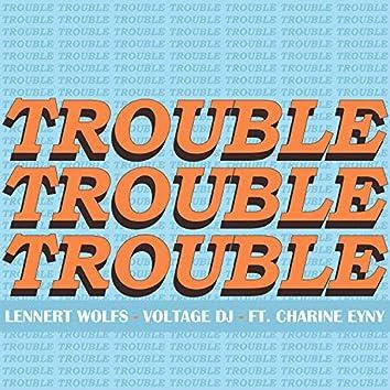 Trouble feat. Charine Eyny