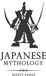 Japanese Mythology: Classic Stories of Japanese Myths, Gods, Goddesses, Heroes, and Monsters