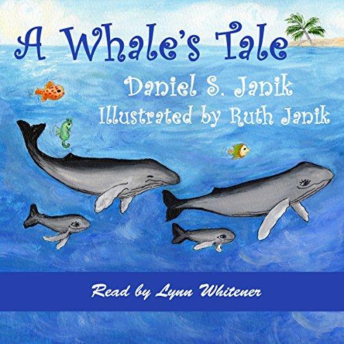 A Whale's Tale Audiobook By Daniel S. Janik cover art