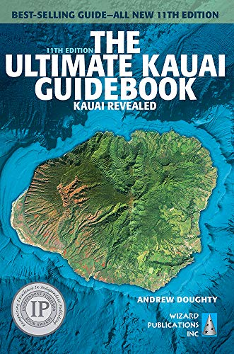 The Ultimate Kauai Guidebook: Kauai Revealed (Ultimate Guidebook)
