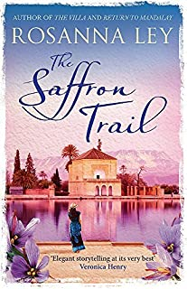 The Saffron Trail by Rosanna Ley (2015-05-21)