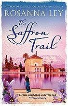 The Saffron Trail by Rosanna Ley (2015-05-21)