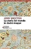 La storia del mondo in dodici mappe (Italian Edition)