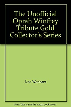 The Unofficial Oprah Winfrey Tribute Gold Collector's Series