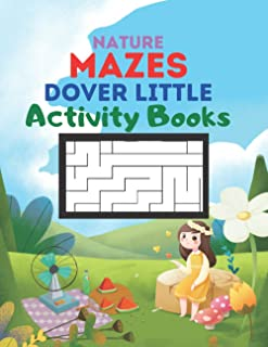 Nature Mazes Dover Little Activity Books: The Big Logical Challenging Logic Puzzles Book for Kids (Maze Book For Kids).