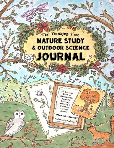 Nature Study & Outdoor Science Journal: The Thinking Tree Presents: A Creative Book of Observation,