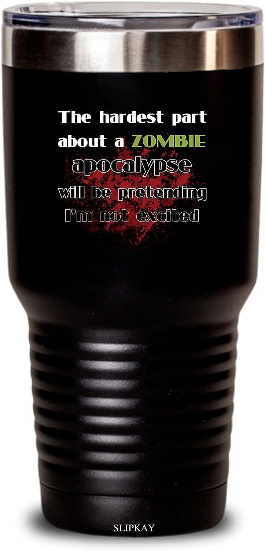 Zombie Apocalypse Pretend Im NEW Not Tumbler 30oz Gifts Excited [Alternative dealer]