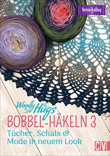 Woolly Hugs BOBBEL-Häkeln 3: Tücher, Schals & Co. in neuem Look