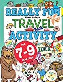 Really Fun Travel Activity Book For 7-9 Year Olds: Fun & educational activity