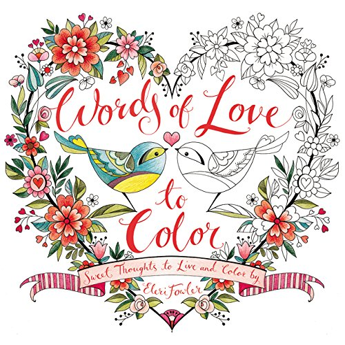 Words of Love to Color: Sweet Thoughts to Live and Color By (Colouring Books)