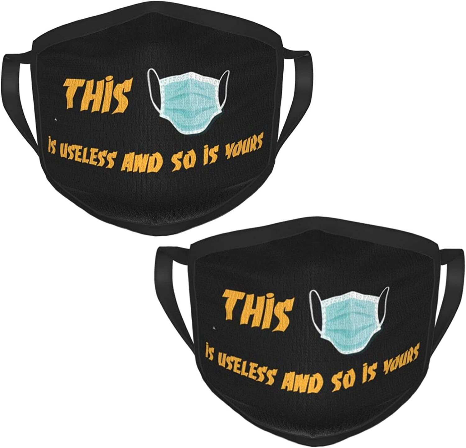 This Mask is As Useless As Yours Mask Face Mask Reusable Washable Mouth Cover Facemasks for Adults Unisex Balaclava 2PCS