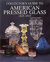Collector's Guide to American Pressed Glass, 1825-1915 (Wallace-Homestead Collector's Guide Series)