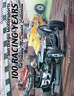 San Diego Motorsports 100 Racing Years (Top Bound): A Johnny McDonald Collection Authored by Johnny McDonald by Johnny McDonald (2015-06-20)