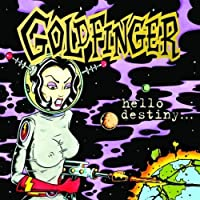 Hello Destiny by Goldfinger (2008-04-22)