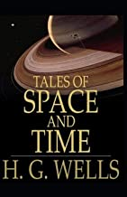 Illustrated Tales of Space and Time by H. G. Wells