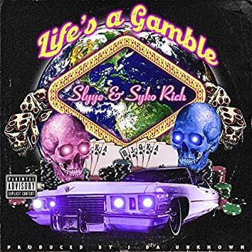 Life's A Gamble (feat. Syko Rich)