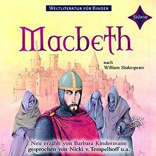 Macbeth     Weltliteratur für Kinder              Autor:                                                                                                                                 Barbara Kindermann                               Sprecher:                                                                                                                                 Nicki von Tempelhoff                      Spieldauer: 1 Std. und 18 Min.     2 Bewertungen     Gesamt 5,0