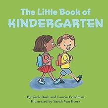 The Little Book of Kindergarten: (Children's Book About Kindergarten, School, New Experiences, Growth, Confidence, Child's...