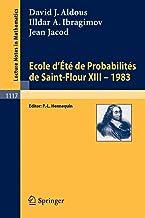 Ecole d'Ete de Probabilites de Saint-Flour XIII, 1983: 1117