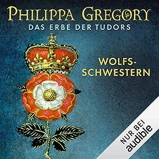 Wolfsschwestern     Das Erbe der Tudors 1              Autor:                                                                                                                                 Philippa Gregory                               Sprecher:                                                                                                                                 Gabriele Blum                      Spieldauer: 18 Std. und 1 Min.     145 Bewertungen     Gesamt 4,2