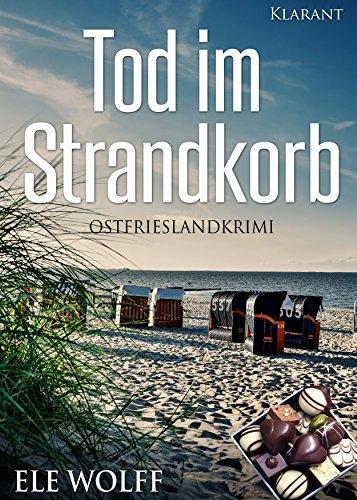 Tod im Strandkorb. Ostfrieslandkrimi (Ostfriesland. Henriette Honig ermittelt 7)