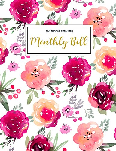 Monthly Bill Planner and Organizer: Finance Monthly & Weekly Budget Planner Expense Tracker Bill Organizer Journal Notebook | Budget Planning | ... (Expense Tracker Budget Planner, Band 1)
