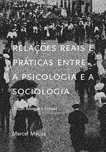 Relações Reais e Práticas Entre a Psicologia e a Sociologia