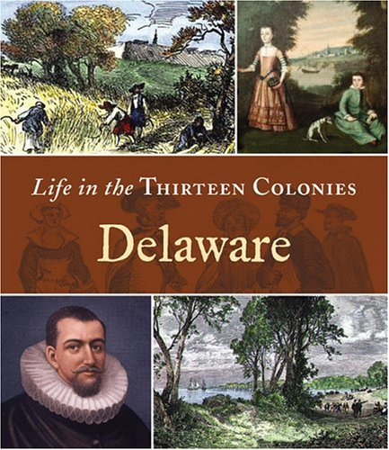 Delaware (Life in the Thirteen Colonies)