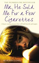 Ma, He Sold Me for a Few Cigarettes (English Edition)