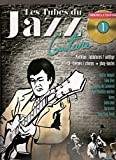 LES TUBES DU JAZZ GUITARE + CD Volume 1 - Tablatures/Solfège Nouvelle Edition – 2014